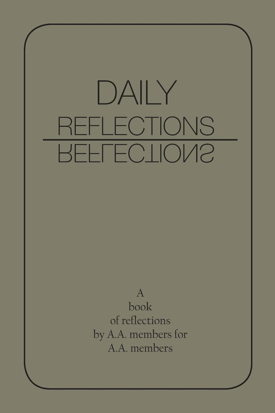Daily Reflections: A Book of Reflections by A.A. Members for A.A. Members ebook