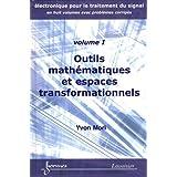 Electronique Pour Trait.signal Vol.1: Outils Maths et Espaces Tra