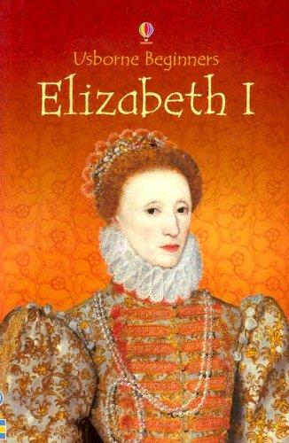 Download Elizabeth I (Usborne Beginners) PDF