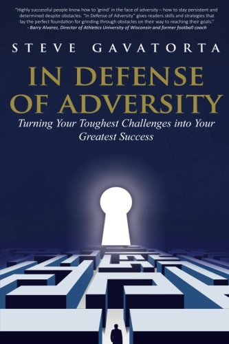 In Defense of Adversity: Turning Your Toughest Challenges into Your Greatest Success [Steve Gavatorta] (Tapa Blanda)