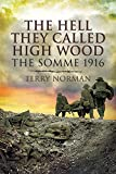 img - for The Hell They Called High Wood: The Somme 1916 book / textbook / text book
