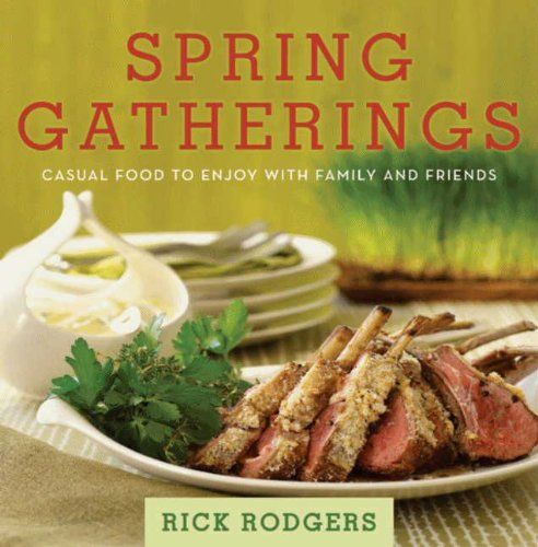 - Spring Gatherings: Casual Food to Enjoy with Family and Friends (Seasonal Gatherings)