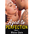 Aged To Perfection #1 (Pent Up Desires)