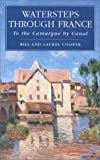 Watersteps Through France, Bill Cooper and Laurel Cooper, 1574090178