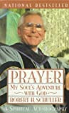 Prayer, Robert H. Schuller, 0385485050