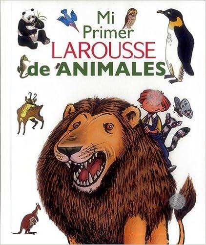 Mi Primer Larousse De Animales
