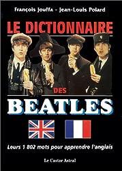 Le Dictionnaire des Beatles : leurs 1 802 mots pour apprendre l'anglais