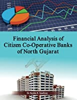 Financial Analysis of Citizen Co-Operative Banks of North Gujarat