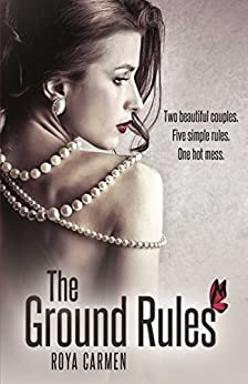 The Ground Rules (Book 1) (The Rule Breakers Series) by [Carmen, Roya]