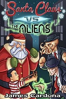 Santa Claus vs The Aliens by [cardona, james]
