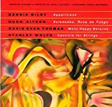 Riley: Apparitions / Aitken: Soledades, Rosa de Fuego / Thomas: Many Happy Returns / Wolfe: Canticle for Strings