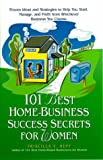101 Best Home-Based Success Secrets for Women, Priscilla Y. Huff, 0761519742