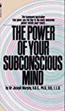 The Power of Your Subconscious Mind, Joseph Murphy, 0553270435