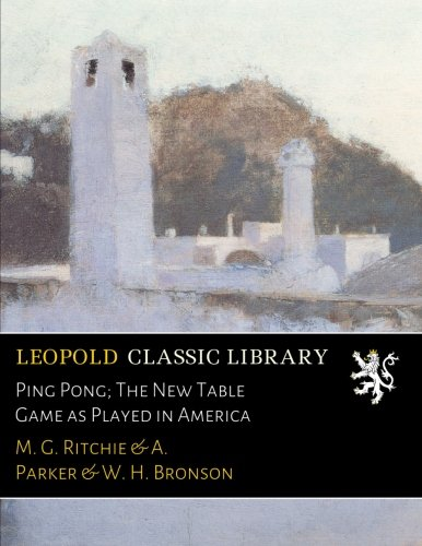 Read Online Ping Pong; The New Table Game as Played in America pdf