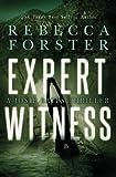 Expert Witness: A Josie Bates Thriller (Volume 4)