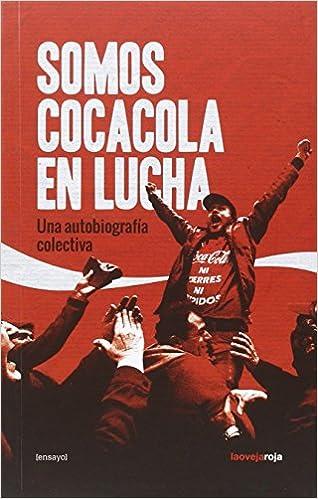 Amazon.com: SOMOS COCA-COLA EN LUCHA (9788416227112 ...
