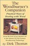 The Woodburner's Companion, Dirk Thomas, 0911469206