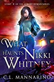 What Haunts Nikki Whitney (The Almost Human Series Book 4)