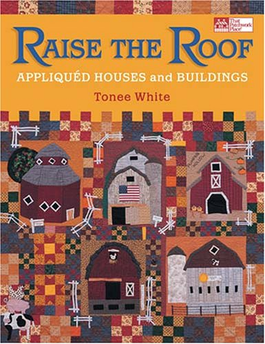 Raise The Roof: Appliqued Houses And Buildings