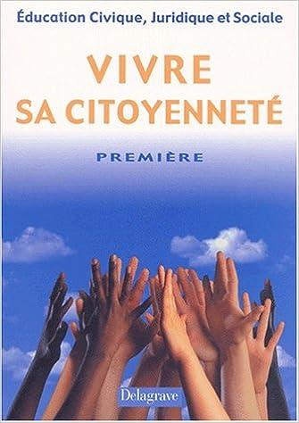 Lire Education civique, juridique et sociale Première. Vivre sa cioyenneté epub pdf