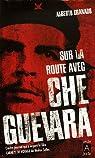 Sur la route avec Che Guevara par Alberto Granado Jimenez