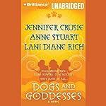 Dogs and Goddesses | Jennifer Crusie,Anne Stuart,Lani Diane Rich