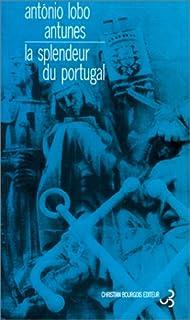 La splendeur du Portugal, Antunes, António Lobo