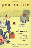 Pen on Fire: A Busy Woman's Guide to Igniting the Writer Within by Barbara DeMarco-Barrett (2004-10-04)