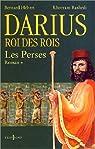 Les Perses, tome 1 : Darius, roi des rois par Hébert