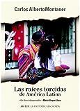 Las Raices Torcidas de America Latina, Carlos Alberto Montaner, 1400001412