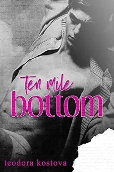 Ten Mile Bottom by [Kostova, Teodora]