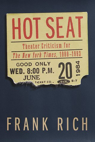 Hot Seat: Theater Criticism for The New York Times, 1980-1993