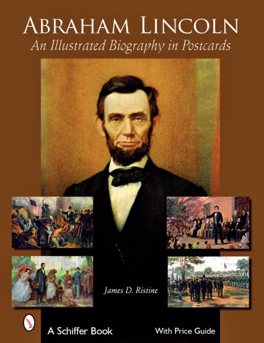 Abraham Lincoln: An Illustrated Biography in Postcards (Schiffer Book for Collectors with Price Guide) -