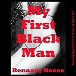 My First Black Man: An Interracial Erotic Short | Rennaey Necee