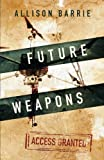 Future Weapons (Access Granted)