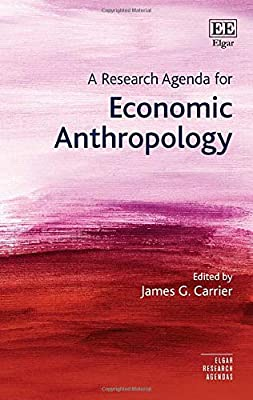 A Research Agenda for Economic Anthropology (Elgar Research ...