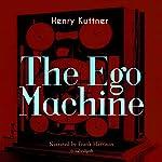 The Ego Machine | Henry Kuttner