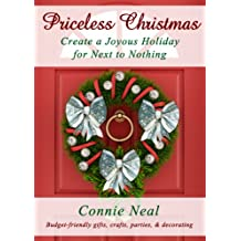 Price-less Christmas: Create a Joyous Holiday for Next to Nothing (Priceless Holidays Book 1)