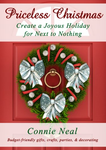 Price-less Christmas: Create a Joyous Holiday for Next to Nothing (Priceless Holidays Book 1) by [Neal, Connie]