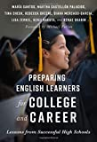 Preparing English Learners for College and Career: Lessons from Successful High Schools (Language and Literacy Series)