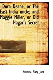 Dora Deane, or the East India Uncle; and Maggie Miller, or Old Hagar's Secret, Holmes Jane, 1110290128