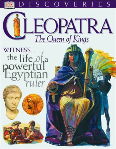 DK Discoveries: Cleopatra: The Queen of Kings (DK Discoveries)