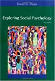 Exploring Social Pscyhology, Myers, David G., 0072842121