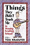 Things They Didn't Teach Me in Worship Leading School, , 1883002311