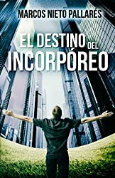 El Destino Del Incorporeo (EL INCORPREO) (Volume 1) (Spanish Edition)