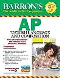 Barron's AP English Language and Composition with CD-ROM, 7th Edition (Barron's Ap English Language & Composition)