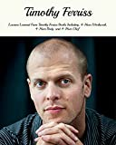 img - for Timothy Ferriss: Lessons Learned From Timothy Ferriss Books Including, 4-Hour Workweek, 4-Hour Body, and 4-Hour Chef book / textbook / text book