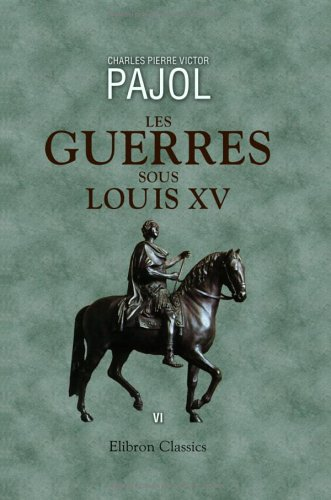 Les guerres sous Louis XV: Tome 6 (French Edition) ebook
