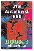 The Antichrist 666, Book 1