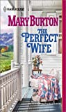 The Perfect Wife, Mary Burton, 0373292147